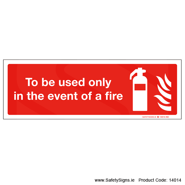 Use Only in Event of Fire - 14014