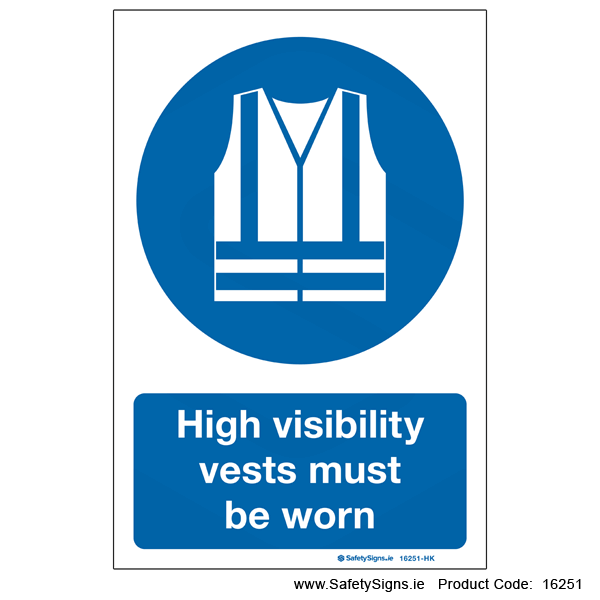 High Visibility Vests must be Worn - 16251