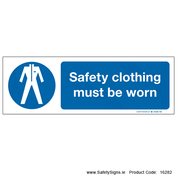 Wear Safety Clothing - 16282