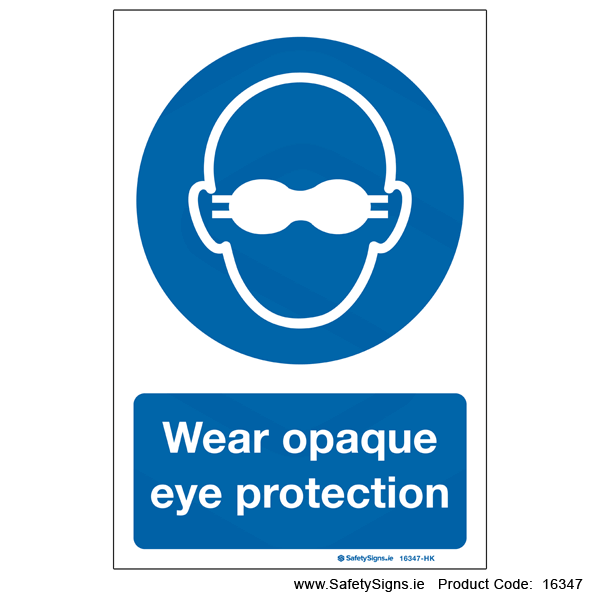 Wear Opaque Eye Protection - 16347
