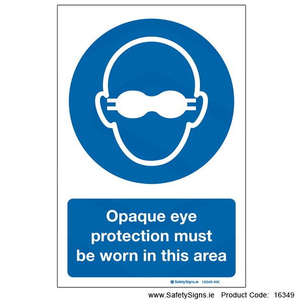 Opaque Eye Protection must be Worn - 16349