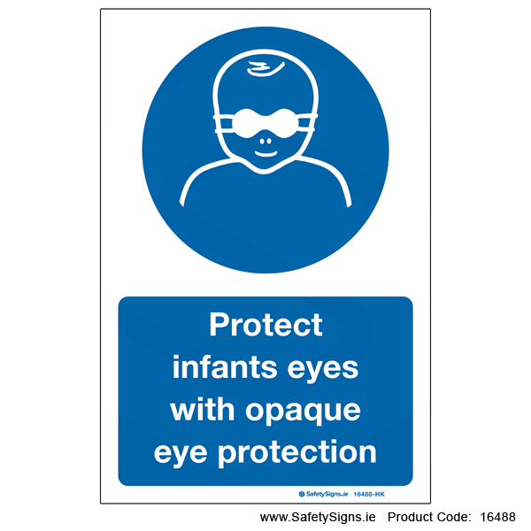 Opaque Infant Eye Protection must be Worn - 16488