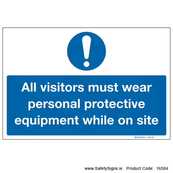 Visitors must Wear PPE on Site - 16504