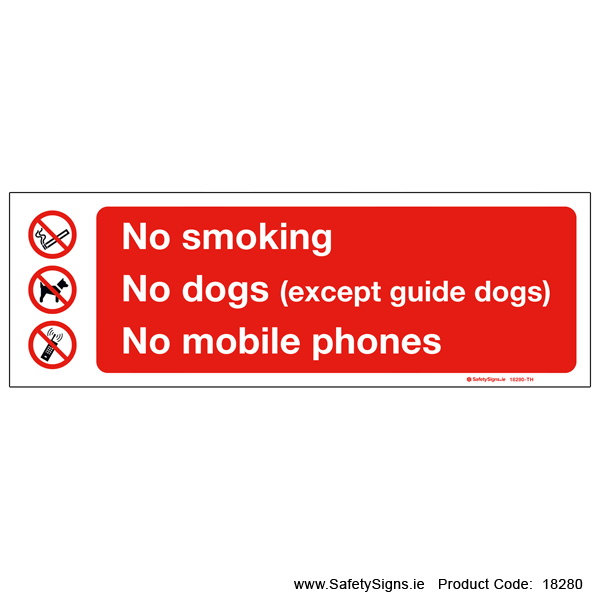 No Smoking, Dogs or Mobile Phones - 18280