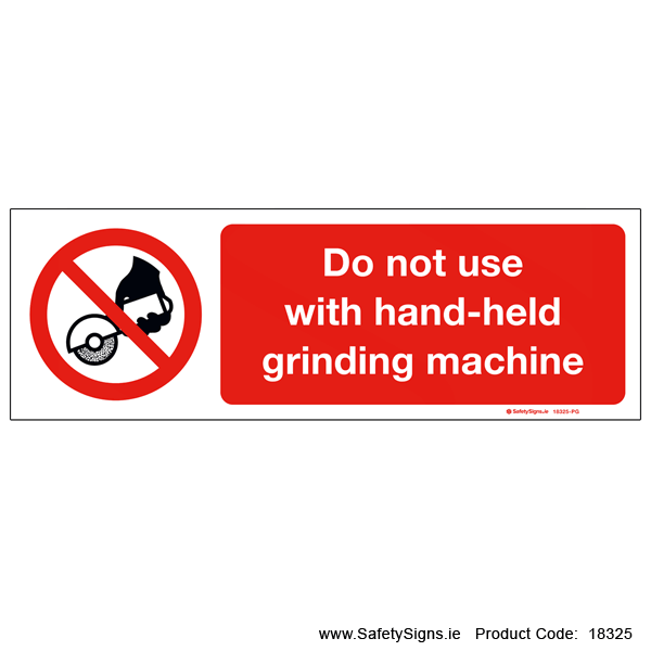 Do not Use with Hand-held Grinding Machine - 18325