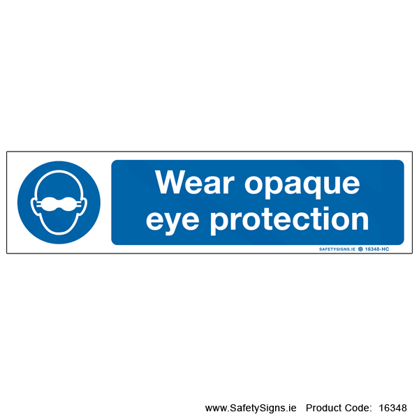 Wear Opaque Eye Protection - 16348