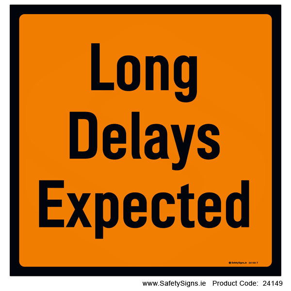 Long Delays Expected - 24149