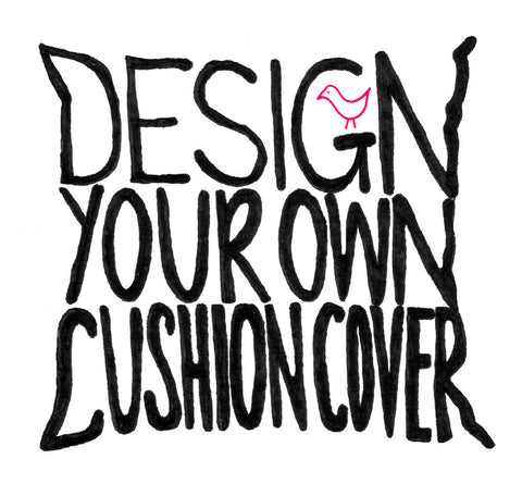 DESIGN YOUR OWN Cushion Cover