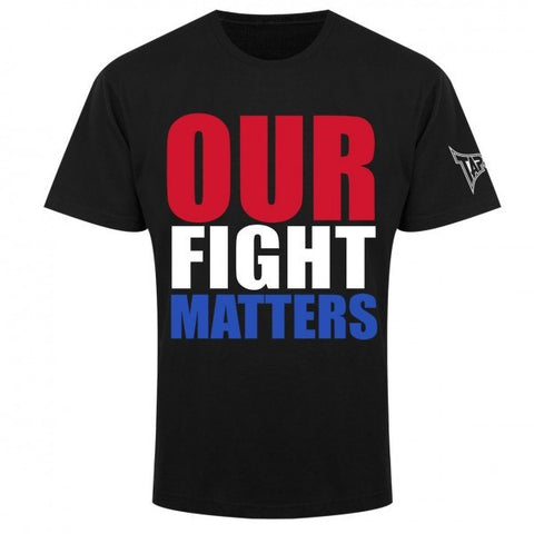 TAPOUT OUR FIGHT MATTERS SHIRT - BLACK - MMAoutfit