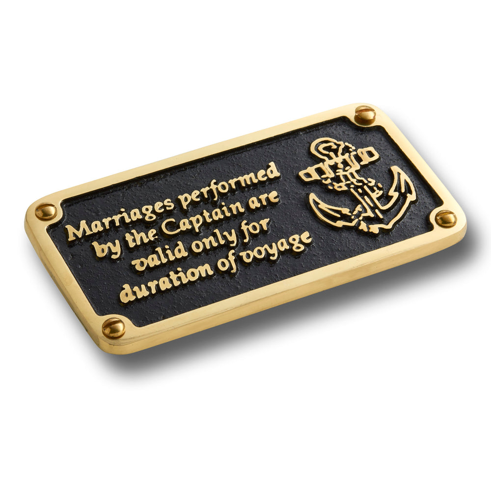 "Brass nautical plaque with text that reads : ""Marriages performed by the Captain are valid only for the duration of voyage"""