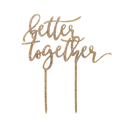 """Better Together"" Cake Topper"