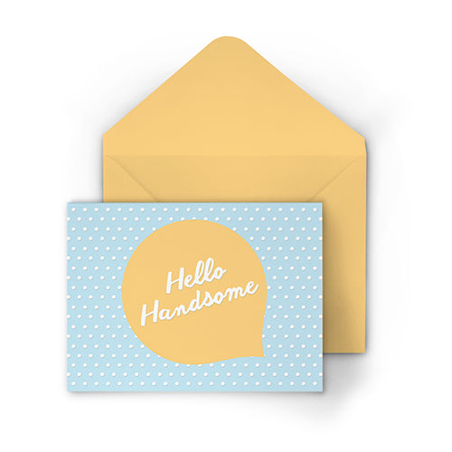"""Hello Handsome"" Greeting Card"