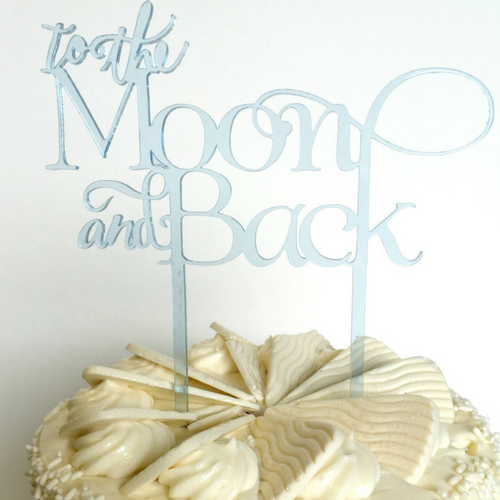 """To the Moon and Back"" Cake Topper"