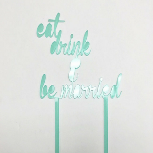 'Eat, Drink, Be Married' Cake Topper