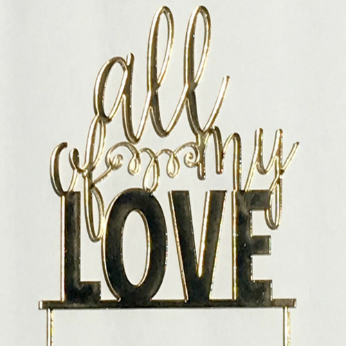 """All of My Love"" Cake Topper"