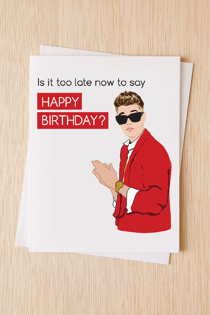 Funny belated birthday card justin bieber is it too late now to funny belated birthday card justin bieber is it too late now to say happy bookmarktalkfo Images