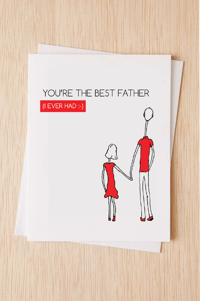 Youre The Best Father I Ever Had