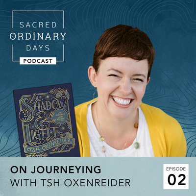 Episode 02 | On Journeying: Travel, Traditions, and Turning to the Psalms with Tsh Oxenreider