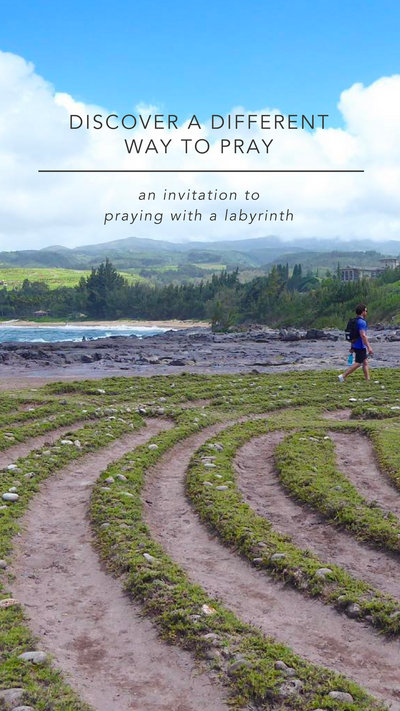Discover a Different Way to Pray: an Invitation to Pray with a Labyrinth