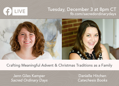 Interview with Danielle Hitchen of Catechesis Books about Family Life, Advent, and Christmas