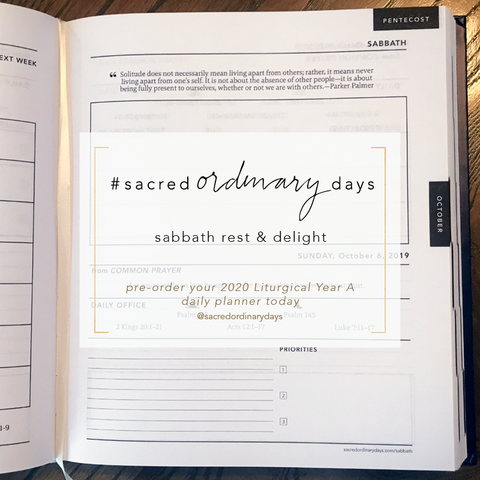 sabbath rest and delight | order your 2020 Liturgical Year A daily planner today