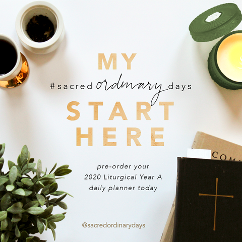 my sacred ordinary days start here | pre-order your 2020 Liturgical Year A daily planner today