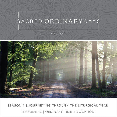 S1 | E13: Ordinary Time + Vocation