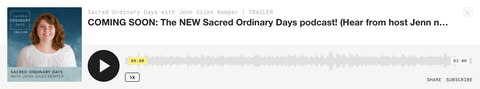 Sacred Ordinary Days Podcast with Jenn Giles Kemper, trailer