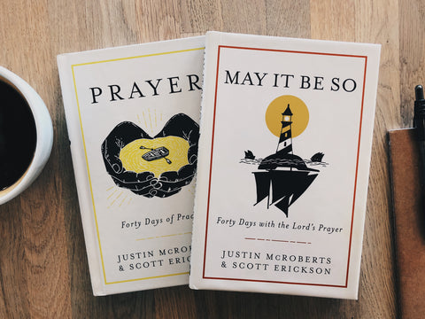 Prayer: Forty Days of Practice by Justin McRoberts & Scott Erickson