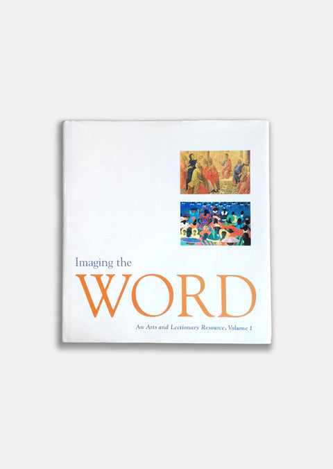 Imaging the Word: An Arts and Lectionary Resource, Vol. 1