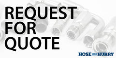 Request for Quote Hose in a Hurry
