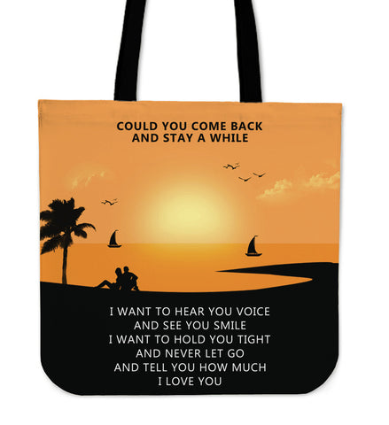 437bd487cab2 COULD YOU COME BACK AND STAY A WHILE TOTE BAG