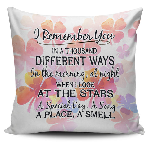 I Remember You In A Thousand Different Ways Pillow Cover