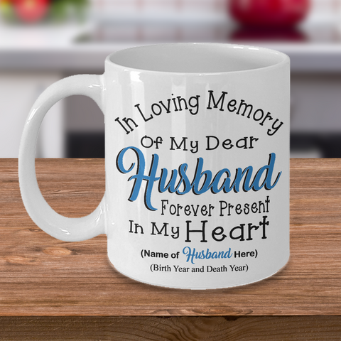 In Loving Memory Of My Dear Husband Forever Present In My Heart