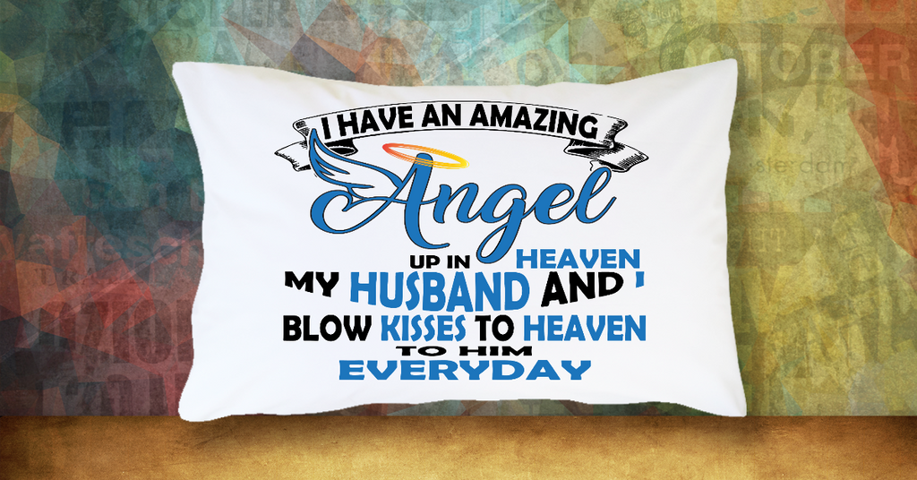 I Have An Amazing Angel Up In Heaven My Husband And I Blow