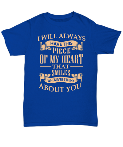 A Piece Of My Heart Smiles Whenever I Think Of You Shirt