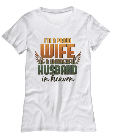"""I'm A Proud Wife Of A Wonderful Husband In Heaven"" Tee"
