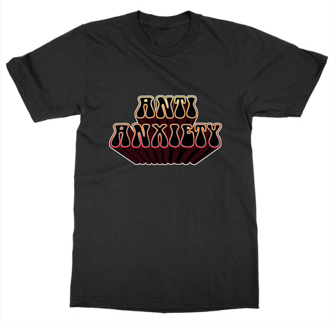 Anti Anxiety T-Shirt
