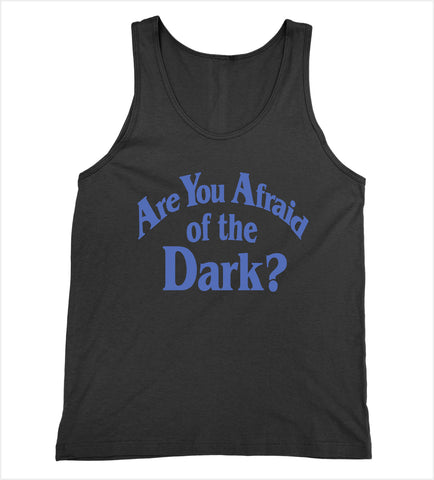 Are You Afraid of the Dark? Tank
