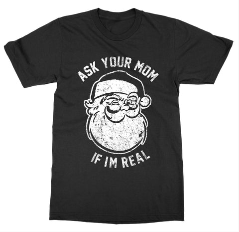 Ask Your Mom T-Shirt