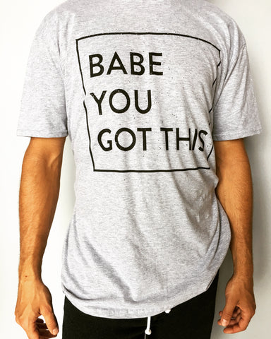 Babe You Got This T-Shirt
