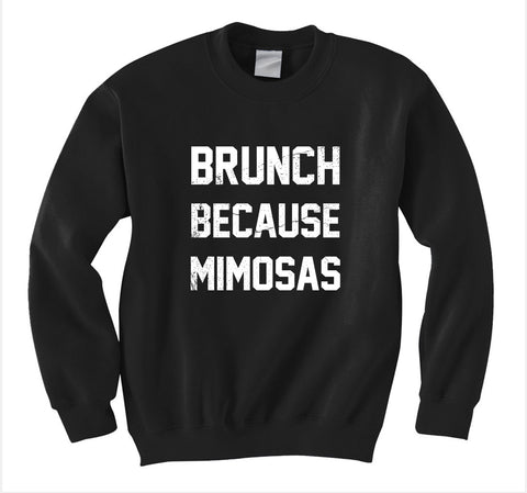 Brunch Because Mimosas Sweatshirt