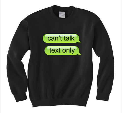 Can't Talk Sweatshirt