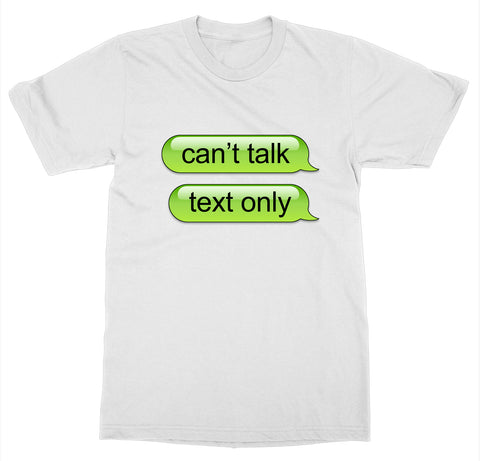 Can't Talk T-Shirt