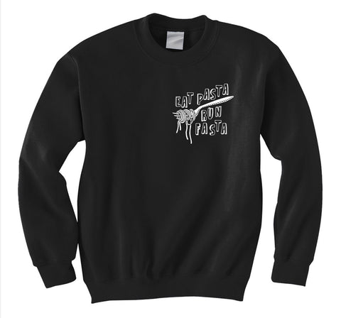 Eat Pasta Run Fasta Sweatshirt