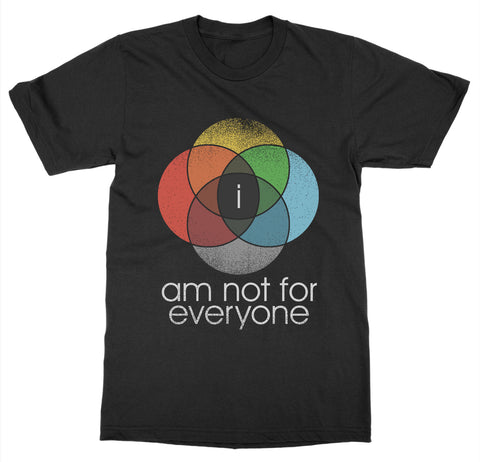 I Am Not for Everyone T-Shirt