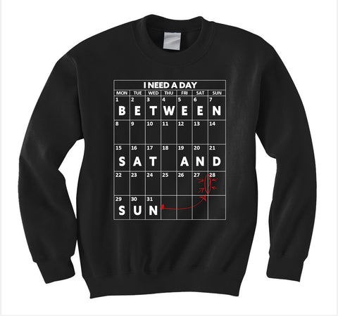 A Day Between Sweatshirt