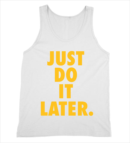 Just Do It Later Tank