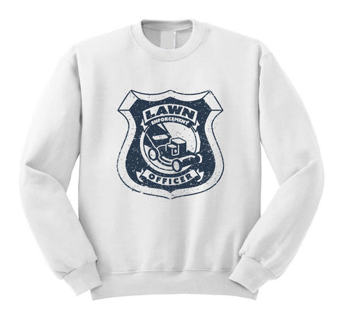 Lawn Enforcement Sweatshirt