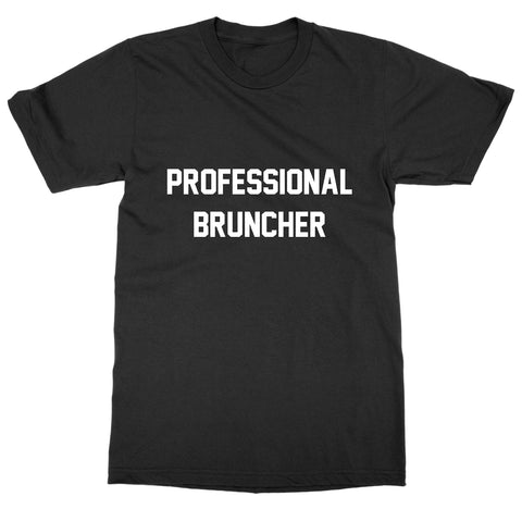 Professional Bruncher T-Shirt